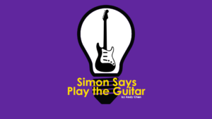 Simon Says Play Guitar